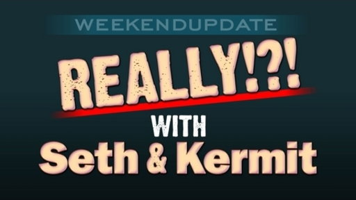 Weekend Update: Really With Seth and Kermit Video