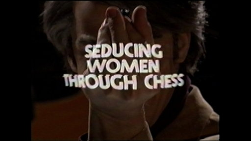 Digital Short: Seducing Women Through Chess Video