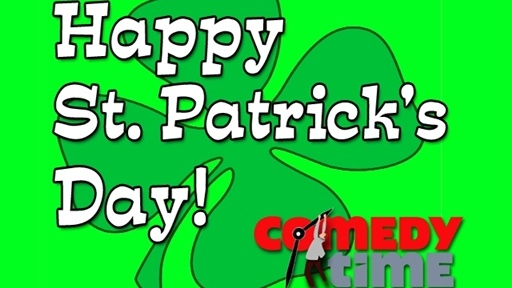 [St. Patrick's Day Comedy]