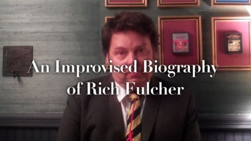 [Improvised Biography: Rich Fulcher]