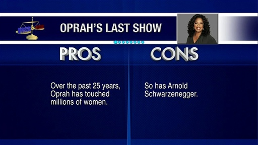 [Pros and Cons: Oprah's Last Show]