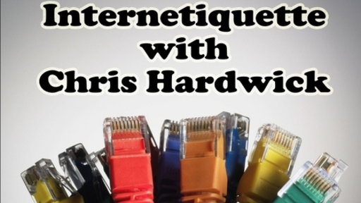 [Internetiquette With Chris Hardwick]