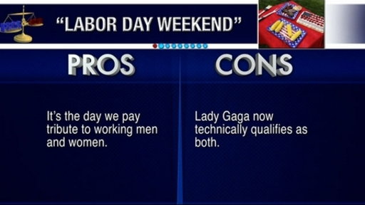 [Pros and Cons: Labor Day Weekend]